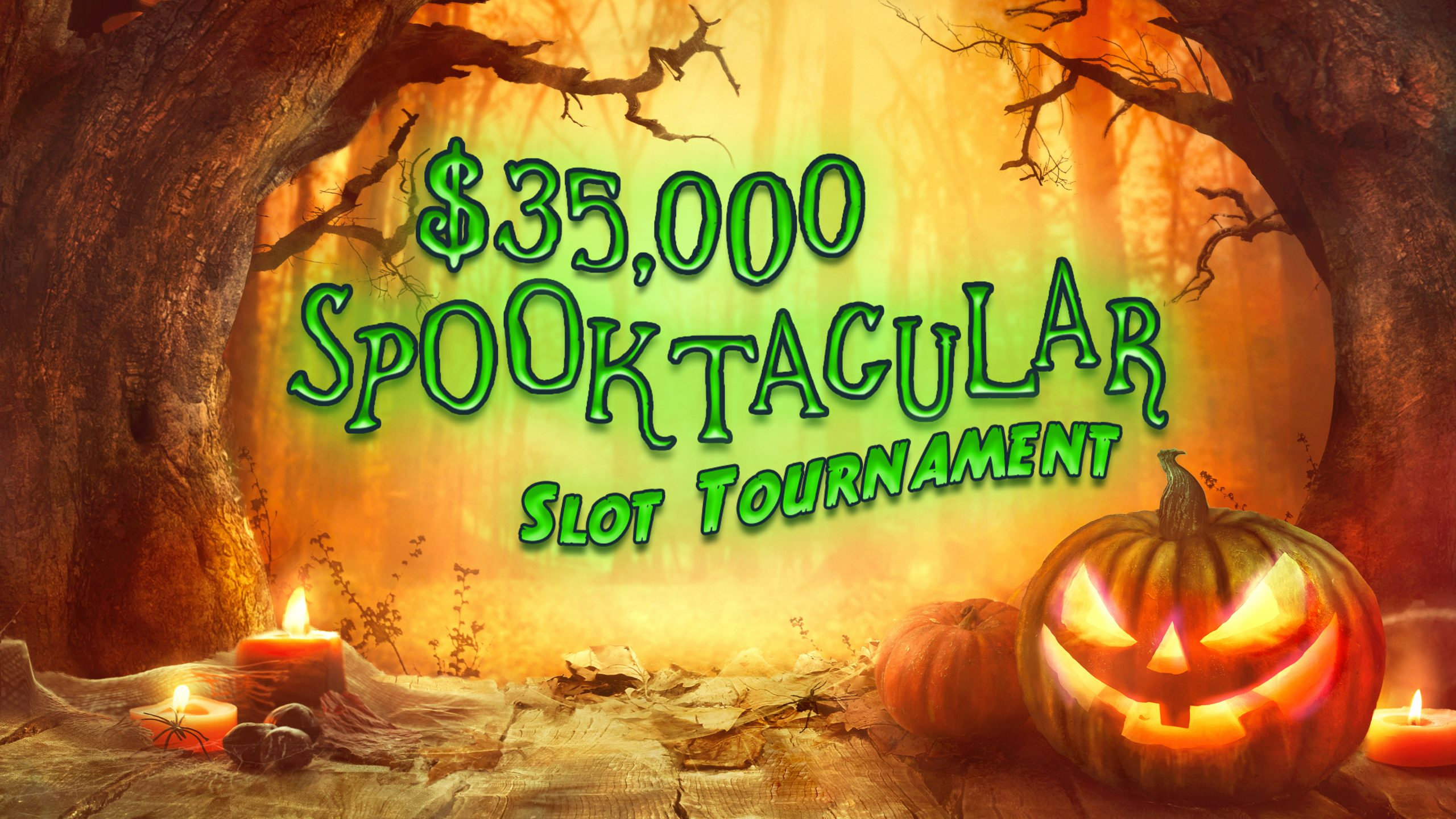 $35,000 Spooktacular Slot Tournament